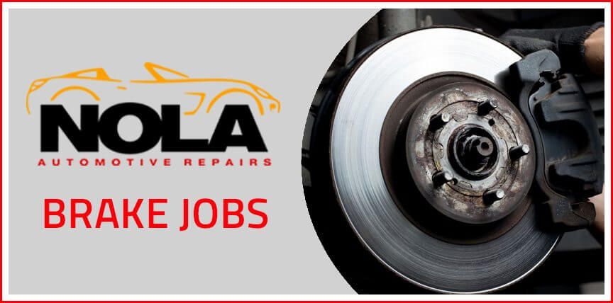 Brake job services in New Orleans - NOLA Automotive Repairs